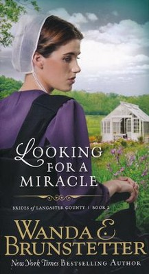 Looking for a Miracle, Brides of Lancaster County Series #2   -     By: Wanda E. Brunstetter