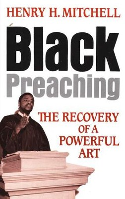 Black Preaching   -     By: Henry H. Mitchell