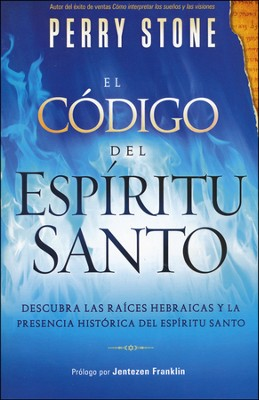 El Código del Espíritu Santo  (The Code of the Holy Spirit)  -     By: Perry Stone