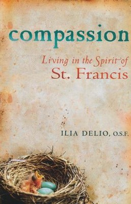Compassion: Living in the Spirit of St. Francis  -     By: Ilia Delio