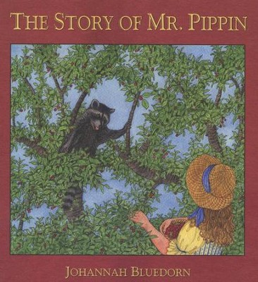 The Story of Mr. Pippin   -     By: Johannah Bluedorn