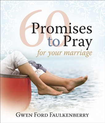 60 Promises to Pray for Your Marriage   -     By: Gwen Ford Faulkenberry