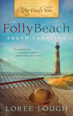 Love Finds You in Folly Beach, South Carolina  -     By: Loree Lough