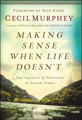 Making Sense When Life Doesn't  -     By: Cecil Murphey