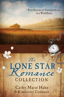 The Lone Star Romance Collection    -     By: Cathy Hake, Kimberley Comeaux