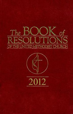 The Book Of Resolutions of The United Methodist Church 2012 - eBook  -     By: Marvin Cropsey