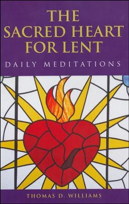 The Sacred Heart for Lent: Daily Meditations  -     By: Thomas Williams