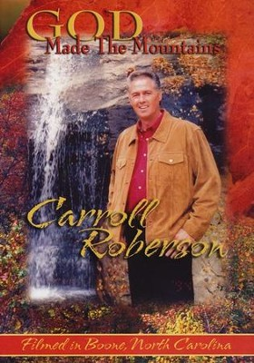 God Made the Mountains   -     By: Carroll Roberson