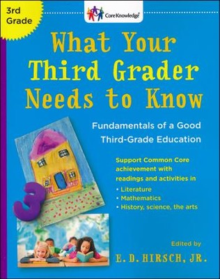 What Your Third Grader Needs To Know  -     By: E.D. Hirsch