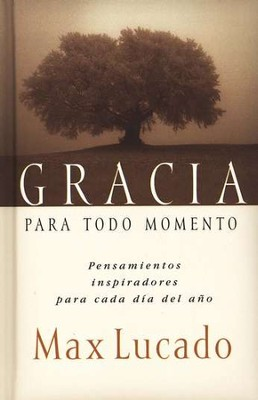 Gracia para el Momento  (Grace for the Moment)  -     By: Max Lucado