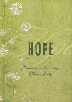 Hope: Promises to Encourage Your Heart  -