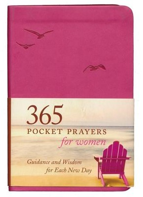 365 Pocket Prayers for Women: Guidance and Wisdom for Each New Day   -     By: Amy E. Mason