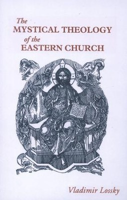 The Mystical Theology of the Eastern Church   -     By: Vladimir Lossky