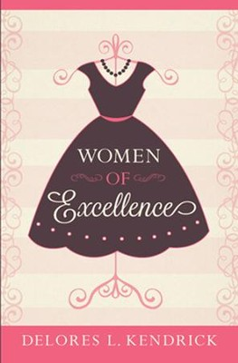 Women of Excellence   -     By: Delores L. Kendrick