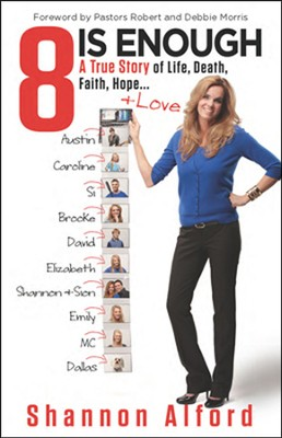 8 Is Enough: A True Story of Life, Death, Faith, Hope  -     By: Shannon Alford