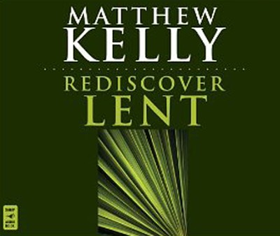 Rediscover Lent, Audio CD  -     By: Matthew Kelly