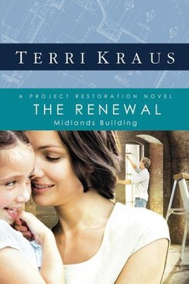 The Renewal: A Project Restoration Novel - eBook  -     By: Terri Kraus