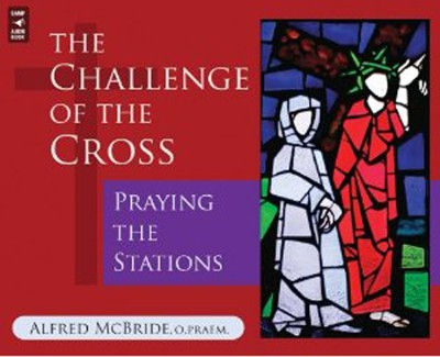 The Challenge of the Cross: Praying the Stations, Audio CD  -     By: Alfred McBride