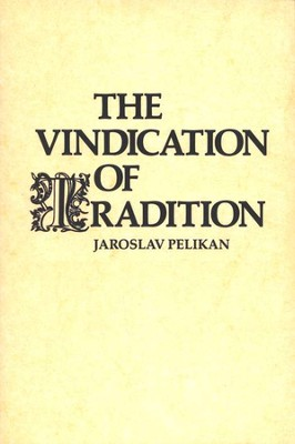 The Vindication of Tradition   -     By: Jaroslav Pelikan