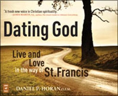 Dating God: Franciscan Spirituality for the Next Generation, Audio CD  -     By: Dan Horan