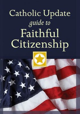 Catholic Update Guide to Faithful Citizenship  -     By: Mary Carol Kendzia