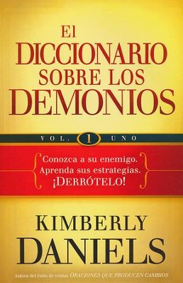 El Diccionario Sobre los Demonios Vol. 1  (The Demon Dictionary Vol. 1)  -     By: Kim Daniels