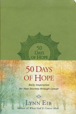 50 Days of Hope: Daily Inspiration for Your Journey Through Cancer   -     By: Lynn Eib