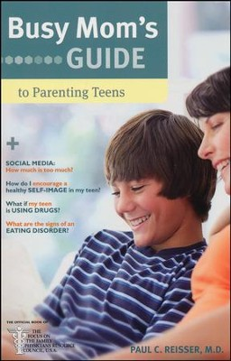 Busy Mom's Guide to Parenting Teens  -     By: Paul C. Reisser