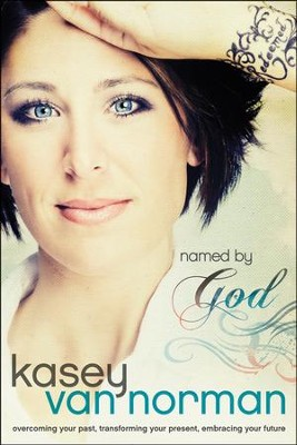 Named by God: Overcoming Your Past, Transforming Your Present, Embracing Your Future - Slightly Imperfect  -     By: Kasey Van Norman