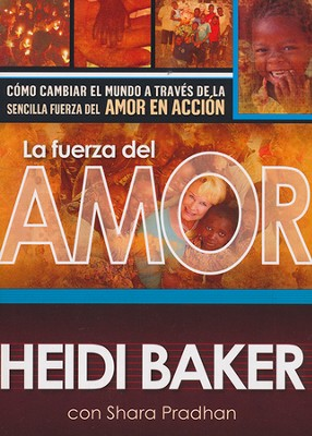 La Fuerza del Amor      (Compelled by Love)  -     By: Heidi Baker