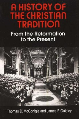 History of Christian Tradition, Volume 2: The Reformation fo Present   -     By: Thomas McGonigle
