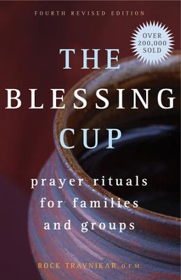 The Blessing Cup: Prayer Rituals for Families and Groups  -     By: Rock Travnikar