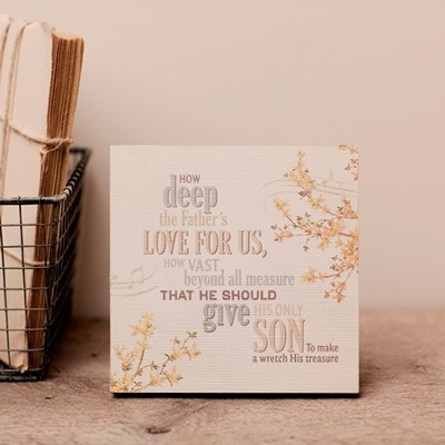 How Deep The Father's Love For Us, Desktop Plaque  -