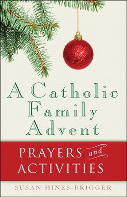 A Catholic Family Advent  -     By: Susan Hines-Brigger