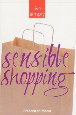 Sensible Shopping  -     By: The Editors of Franciscan Media