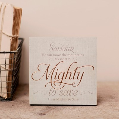 Mighty To Save, Desktop Plaque  -