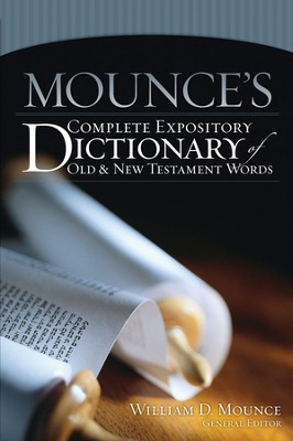 Mounce's Complete Expository Dictionary of Old and New Testament Words - eBook  -     Edited By: William D. Mounce