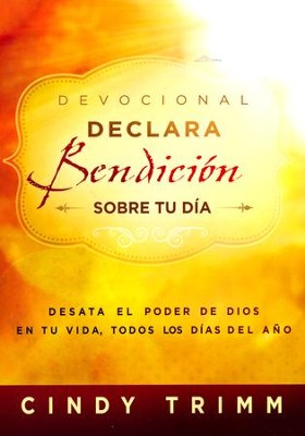 Declara Bendición Sobre Tu Día, Devocional  (Commanding Your Morning Daily Devotional)  -     By: Cindy Trimm