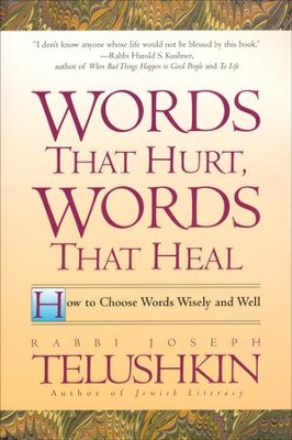 Words That Hurt, Words That Heal   -     By: Rabbi Joseph Telushkin