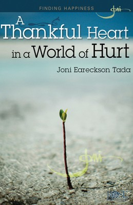 A Thankful Heart in a World of Hurt pamphlet   -     By: Joni Eareckson Tada