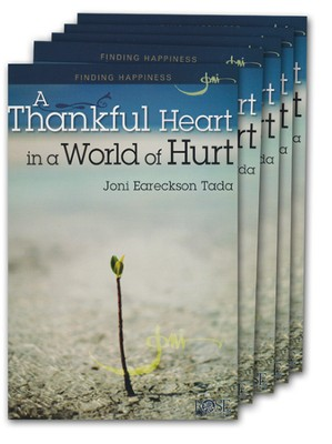 A Thankful Heart in a World of Hurt, Pamphlet - 5 Pack   -     By: Joni Eareckson Tada