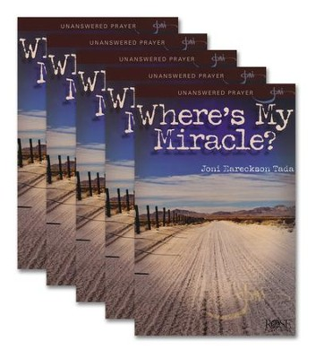 Where's My Miracle?, Pamphlet - 5 Pack   -     By: Joni Eareckson Tada
