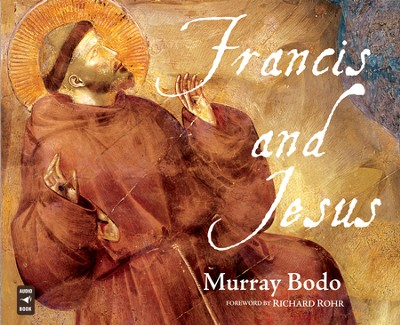 Francis and Jesus, Audio CD  -     By: Murray Bodo, Richard Rohr