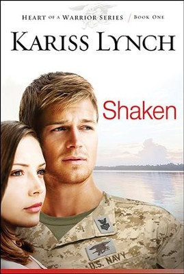 Shaken, Heart of a Warrior Series #1   -     By: Kariss Lynch
