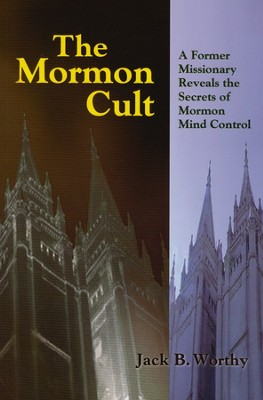 The Mormon Cult  -     By: Jack B. Worthy