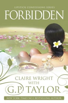 Forbidden: Lipstick Confessions Series - eBook  -     By: Claire Connor, G.P. Taylor