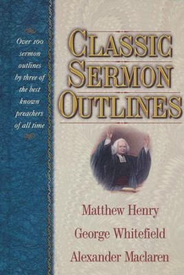 Classic Sermon Outlines   -