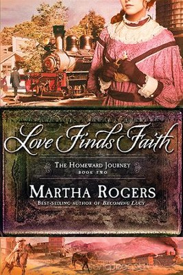 Love Finds Faith, Homeward Journey Series #2   -     By: Martha Rogers