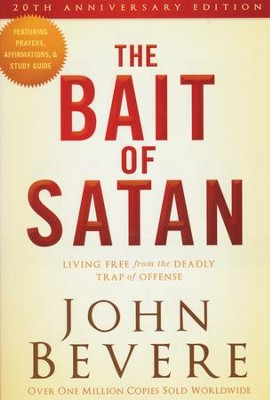 The Bait of Satan, 20th Anniversary Edition: Living Free from the Deadly Trap of Offense  -     By: John Bevere