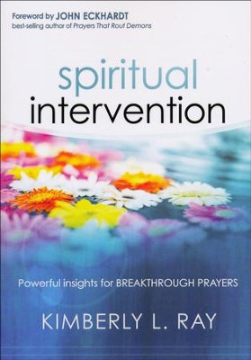 Spiritual Intervention: Powerful Insights for Breakthrough Prayers  -     By: Kimberly L. Ray